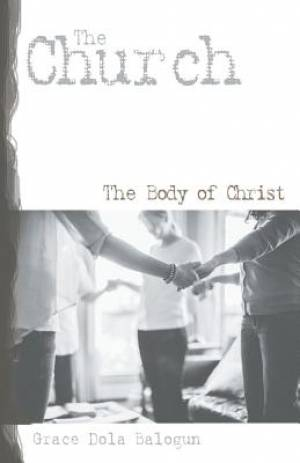 The Church the Body of Christ