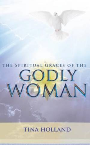 The Spiritual Graces of the Godly Woman