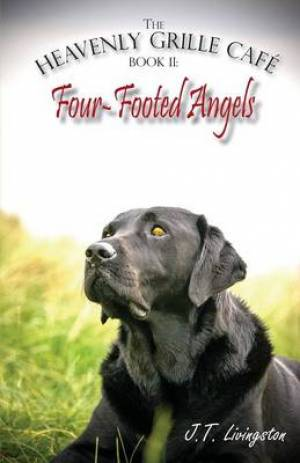Four-Footed Angels Heavenly Grille Cafe Book 2