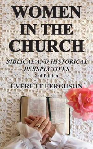 Women in the Church: Biblical and Historical Perspectives
