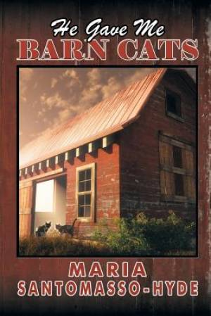 He Gave Me Barn Cats