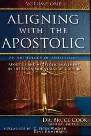 Aligning With The Apostolic, Volume 1 Paperback Book