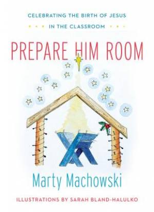 Prepare Him Room Curriculum: In The Classroom