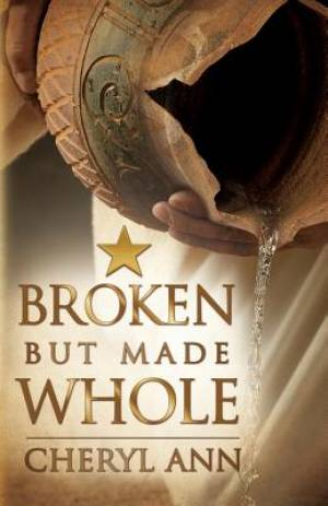 Broken But Made Whole