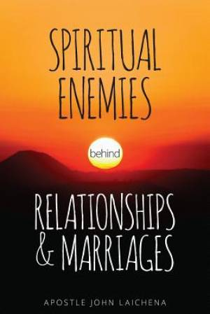 Spiritual Enemies Behind Relationships and Marriages