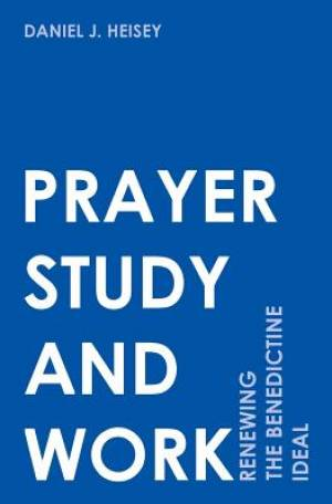 Prayer, Study, and Work