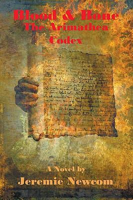 Bone & Blood the Arimathea Codex