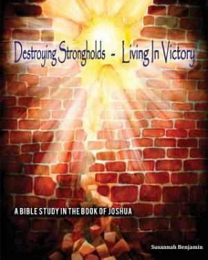 Destroying Strongholds - Living in Victory