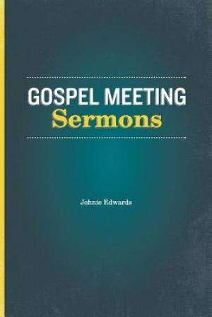 Gospel Meeting Sermons