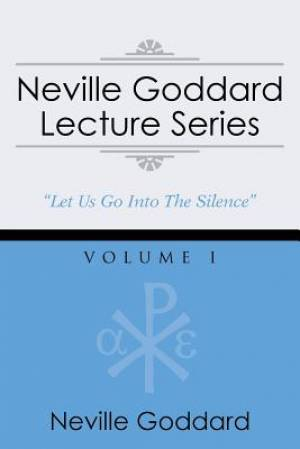 Neville Goddard Lecture Series, Volume I