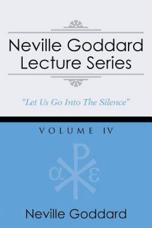 Neville Goddard Lecture Series, Volume IV