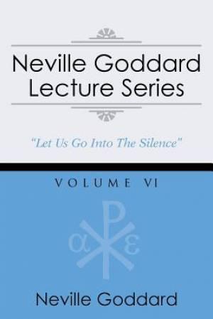 Neville Goddard Lecture Series, Volume VI