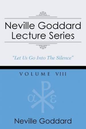 Neville Goddard Lecture Series, Volume VIII