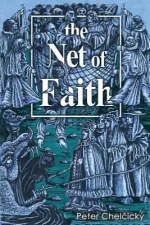 The Net of Faith: The Corruption of the Church, Caused by its Fusion and Confusion with Temporal Power