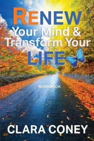 Renew Your Mind & Transform Your Life: Workbook