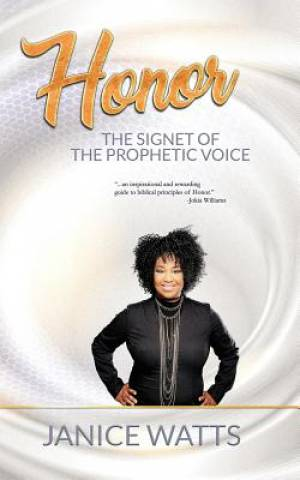 Honor: The Signet Of The Prophetic Voice