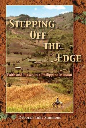 Stepping Off the Edge: Faith and Fiasco in a Philippine Mission