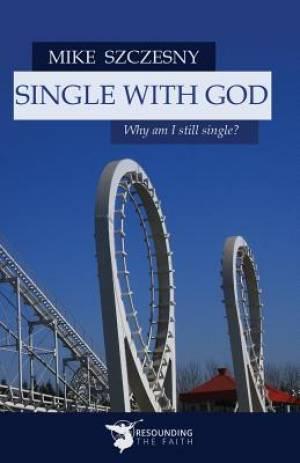 Single With God: Why am I still single?