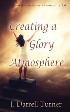 Creating a Glory Atmoshpere