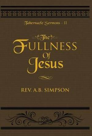 The Fullness of Jesus: Tabernacle Sermons II