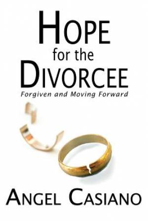 Hope for the Divorcee: Forgiven and Moving Forward
