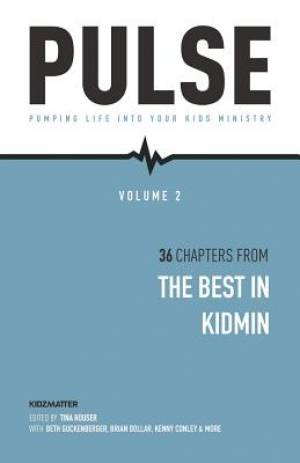 Pulse II: Pumping Life Into Your Kids Ministry