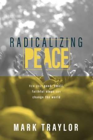 Radicalizing Peace
