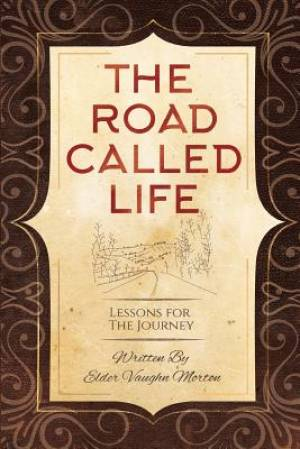 The Road Called Life: Lessons for the Journey