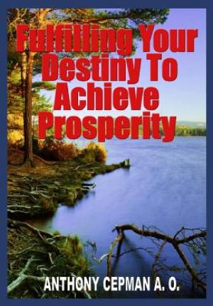 Fulfilling Your Destiny to Achieve Prosperity