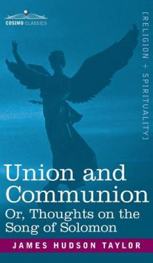 Union and Communion Or, Thoughts on the Song of Solomon