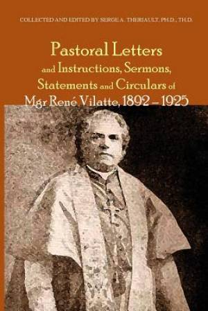 Pastoral Letters and Instructions, Sermons, Statements and Circulars of Mgsr. Rene Vilatte, 1892-1925