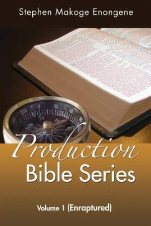 Production Bible Series: Volume 1 (Enraptured)