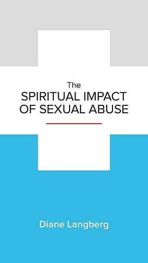 Spiritual Impact Of Sexual Abuse, The