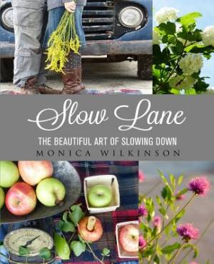 Slow Lane: The Beautiful Art of Slowing Down
