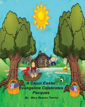 A Cajun Easter Evangeline Celebrates Pacques