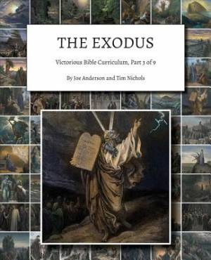 The Exodus: Victorious Bible Curriculum, Part 3 of 9