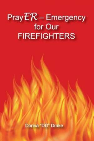 PrayER Emergency for Our Firefighters