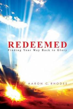 Redeemed: Finding Your Way Back To Glory