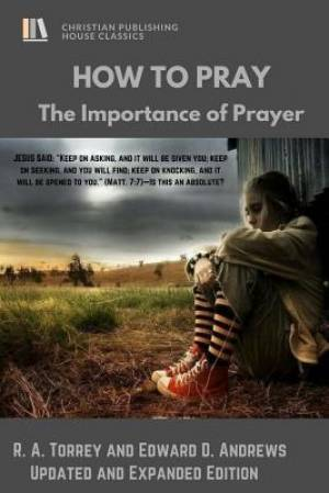 HOW to PRAY: The Importance of Prayer