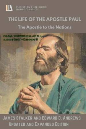THE LIFE of The APOSTLE PAUL: The Apostle to the Nations