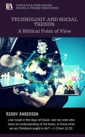 TECHNOLOGY and SOCIAL TRENDS: A Biblical Point of View
