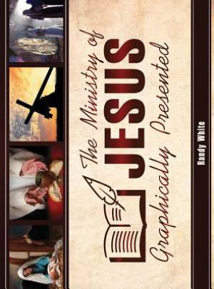 The Ministry of Jesus Graphically Presented