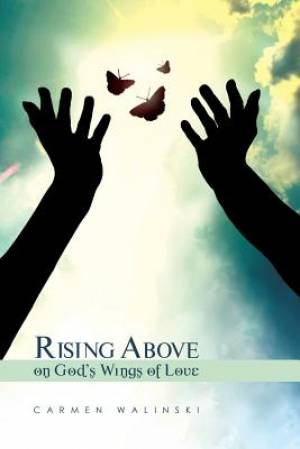 Rising Above on God's Wings of Love