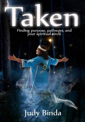 TAKEN: Finding purpose, pathways, and your spiritual circle