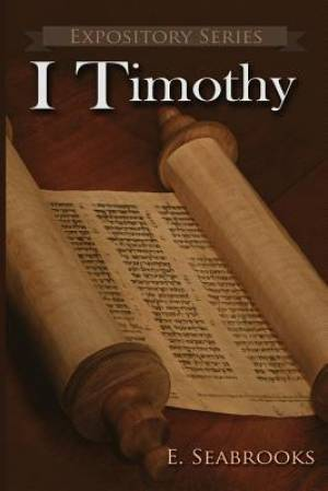 I Timothy : A Literary Commentary on Paul the Apostle's First Letter to Timothy