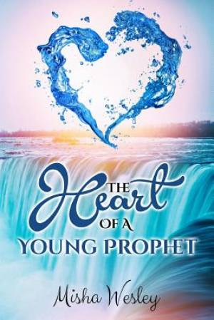 The Heart Of A Young Prophet