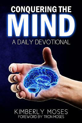 Conquering The Mind: A Daily Devotional