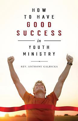 How to Have Good Success in Youth Ministry