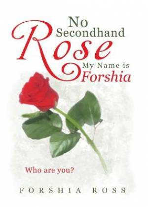 No Secondhand Rose: My Name is Forshia