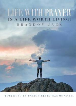 Life With Prayer Is A Life Worth Living!